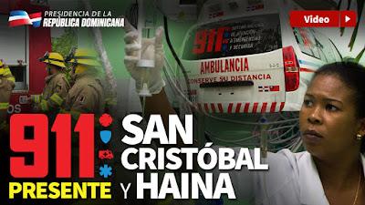 VIDEO: 450 mil ciudadanos de San Cristóbal y Haina cuentan con la asistencia del 911