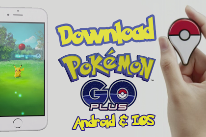 Cara Mudah Download Dan Instal Game Pokemon Go Untuk Android Dan iOS