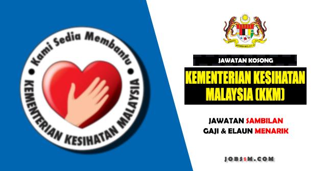 Jawatan Kosong Kementerian Kesihatan Malaysia (KKM) - JAWATAN SAMBILAN