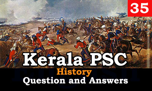 Kerala PSC History Question and Answers - 35