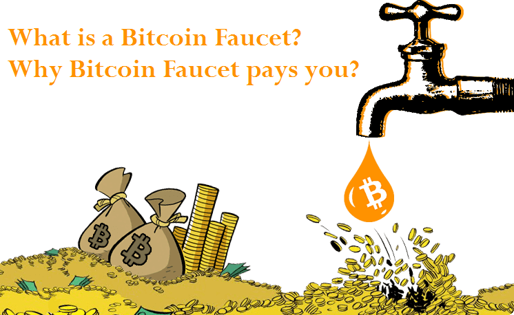 WHAT IS A BITCOIN FAUCET | HOW & WHY BITCOIN FAUCETS PAYS YOU MONEY ...