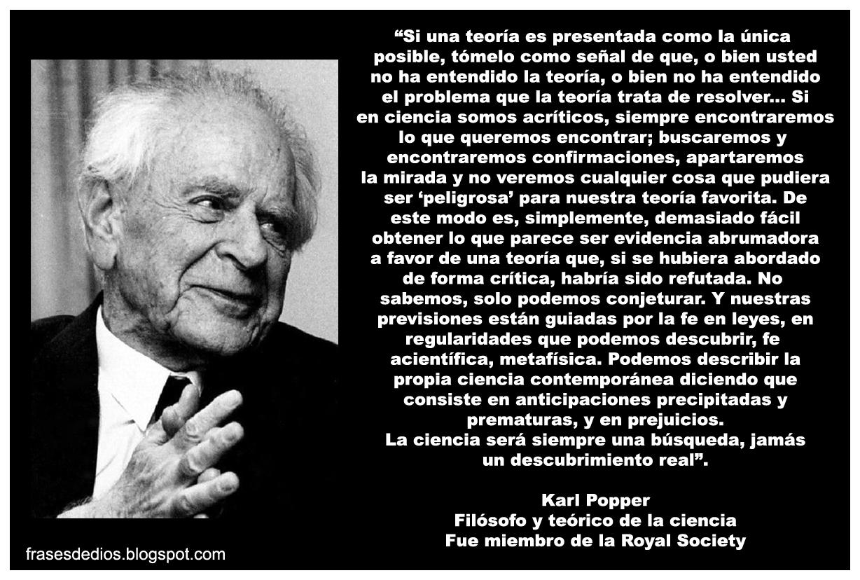 """""""La ciencia será siempre una búsqueda, jamás un descubrimiento real"""". Karl  Popper"""