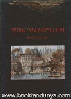 """Doğan Kuban - Türk """"Hayatlı"""" Evi"""