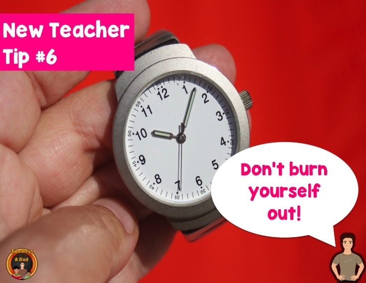 First year teacher tip don't burn yourself out