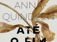 Resenha - Até o Fim - Anna Quindlen