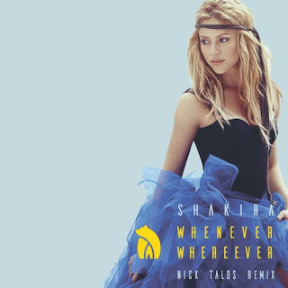 Shakira - Whenever, Wherever (Nick Talos Remix)