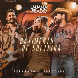 Baixar Batimento De Solteira - Lauana Prado Part. Fernando e Sorocaba Mp3