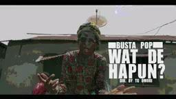 Busta Pop – Wat Dey Hapun – This is Nigeria (Video)