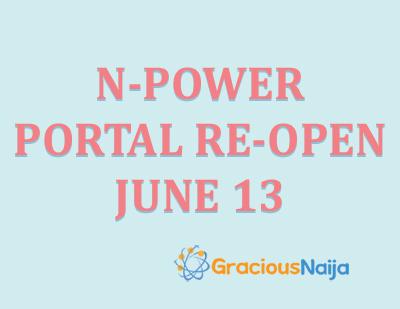 UPDATE! N-Power portal (npower gov ng) will reopen June 13