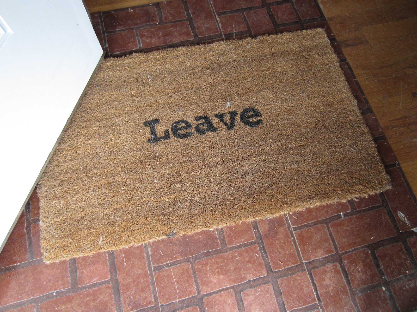Leave Welcome Mat Go Go Kittykat Don 39t Go Away Mad Just Go Away