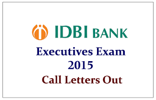 IDBI Bank Executives Examination 2015 Call Letters Out