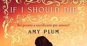 Anteprima: If I should die di Amy Plum, si conclude la serie Revenants