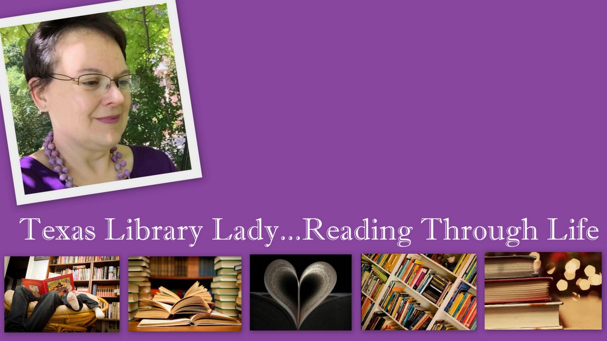 Texas Library Lady...Reading Through Life