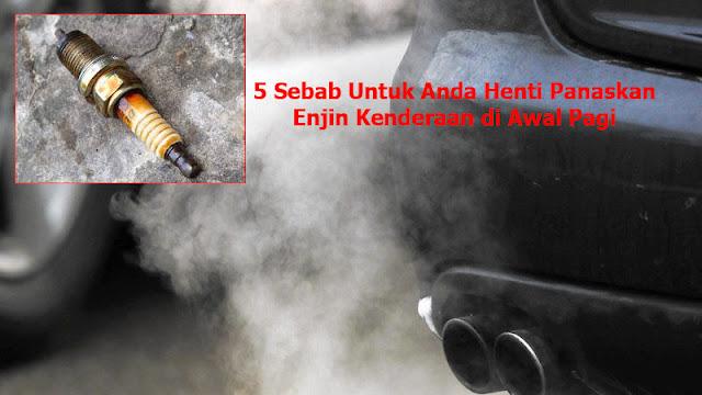 Memanaskan Enjin Kenderaan Awal Pagi Mengundangkan Kerosakan Enjin Yang Lebih Serius