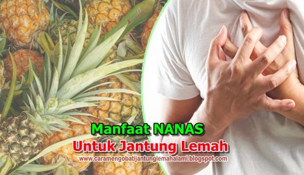 Manfaat Nanas Yang Mampu Menguatkan Jantung lemah