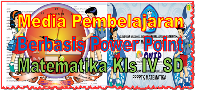 Power Point - Media Pembelajaran Matematika Kelas 4 SD