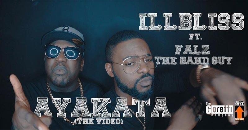 [Music video] Illbliss Ft Falz - Ayakata