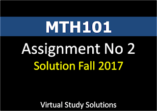 MTH101 Assignment No 2 Solution Fall 2017