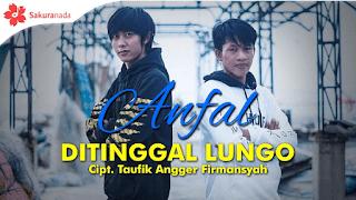 Lirik Lagu Ditinggal Lungo - Anfal