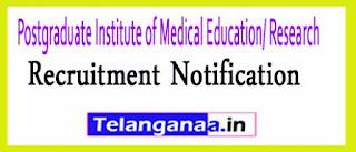 Postgraduate Institute of Medical Education/ Research PGIMER Recruitment Notification 2017