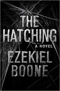 http://www.amazon.com/Hatching-Novel-Ezekiel-Boone/dp/1501125044/ref=sr_1_2?ie=UTF8&qid=1458329194&sr=8-2&keywords=The+Hatching