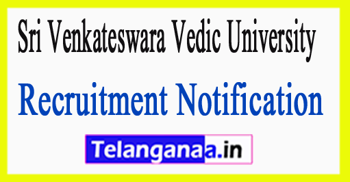 Sri Venkateswara Vedic University Recruitment Notification 2017