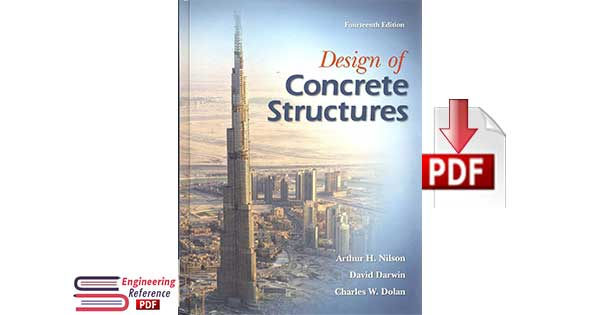 Design of Concrete Structures fourteenth edition by Arthur Nilson