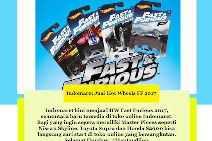 Hot Wheels Fast Furious 2017 Kini Tersedia Di Indomaret