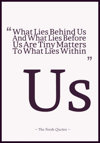What-Lies-Behind-Us-And-What-Lies-Before-Us-Are-Tiny-Matters-To-What-Lies-Within-Us-yoga-inspiration