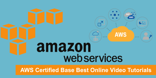 AWS ( Amazon Web Services ) Certified Base Best Online Video tutorials