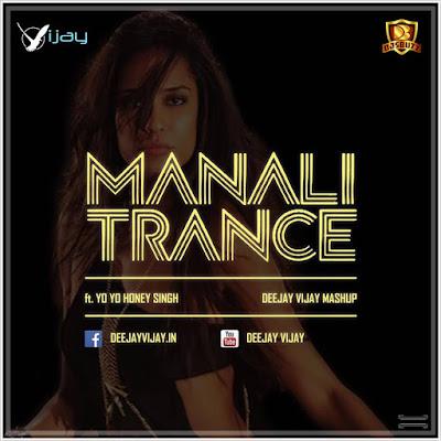 Manali Trance Mashup – Deejay Vijay