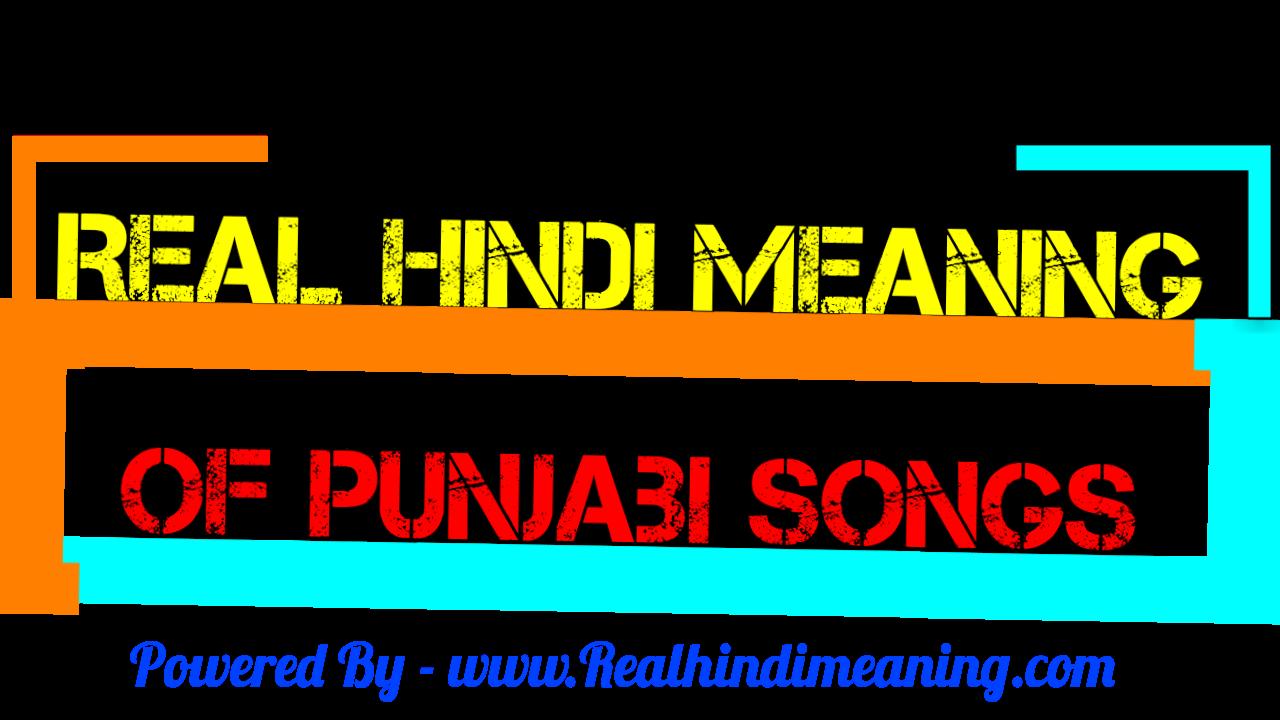 Realhindimeaning - Punjabi songs Lyrics meaning In hindi