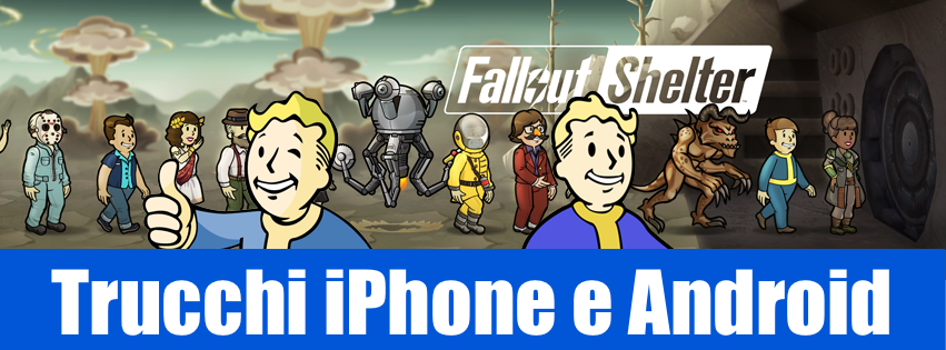 Trucchi Fallout Shelter Android e iPhone