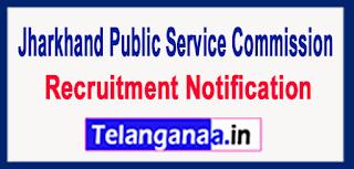 JPSC Jharkhand Public Service Commission Recruitment Notification 2017 Last date 19-06-2017