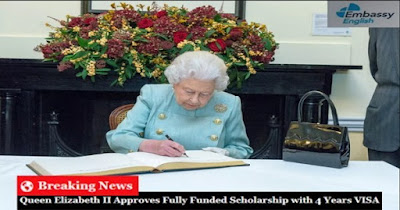 British Royal Scholarship in UK – Queen Elizabeth II Approves Fully Funded Scholarship with 4 Years VISA for International Students