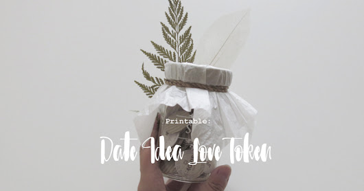 Printable: Date Ideas Love Token