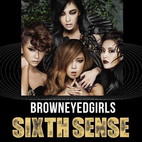 Brown Eyed Girls – SIXTH SENSE [FLAC + MP3 320 + DVD ISO] [2011.09.23]