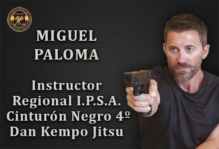 MIGUEL PALOMA INSTRUCTOR REGIONAL IPSA INTERNATIONAL POLICE AND SECURITY ASOCCIATION IPSA