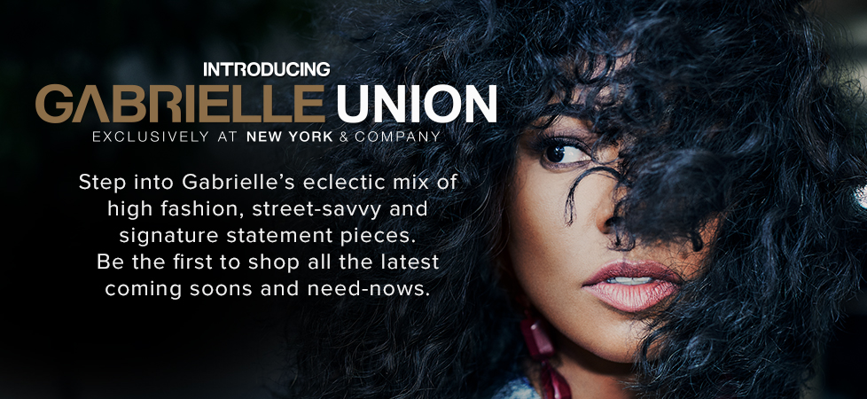 Click her to check out the new and lovely Gabrielle Collection at New York & Company