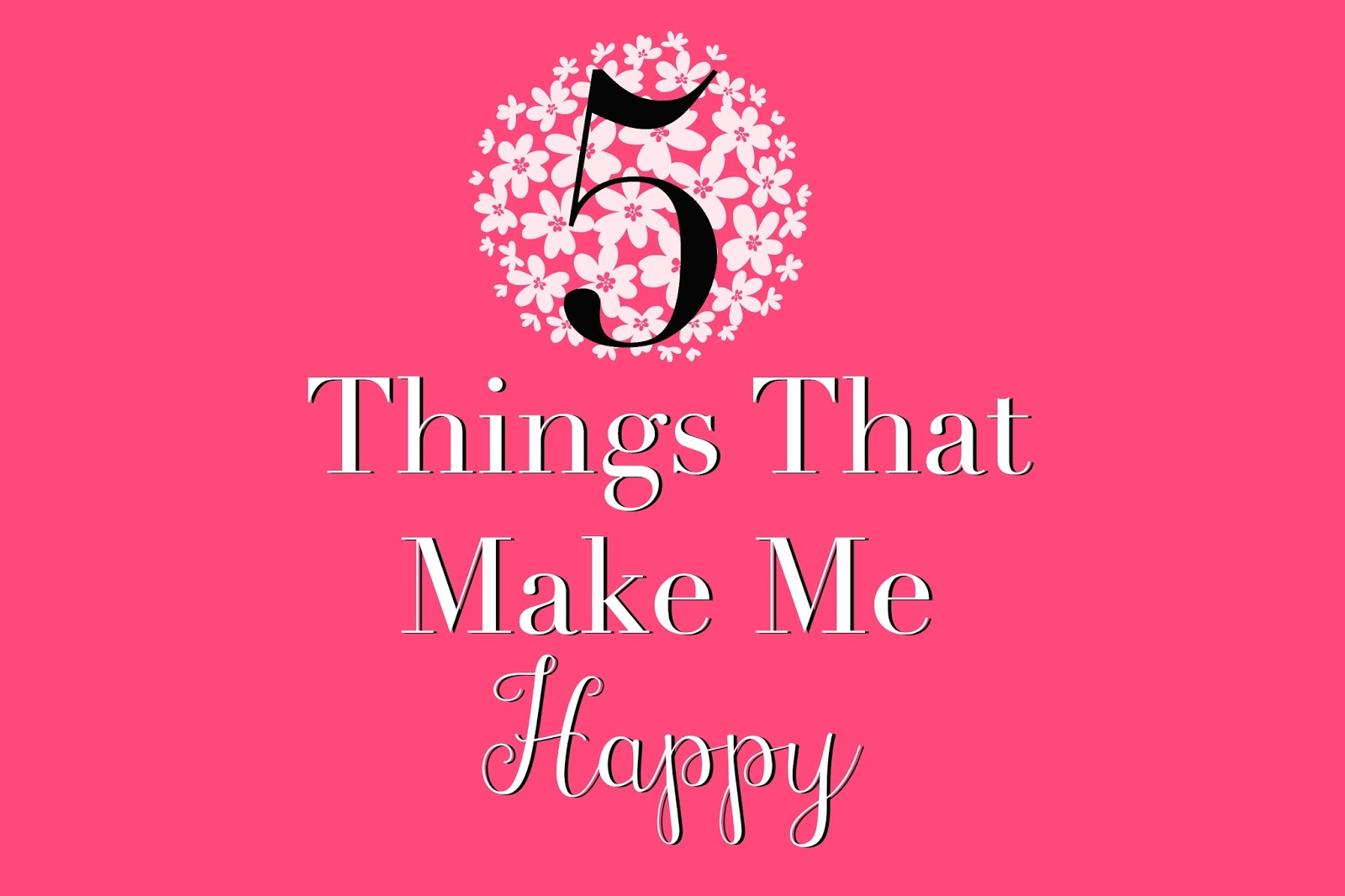 3 things that make me happy essay For me there are many things that can make people happy in the world making someone happy is a matter of being sensitive to one's needs many pursue the c.