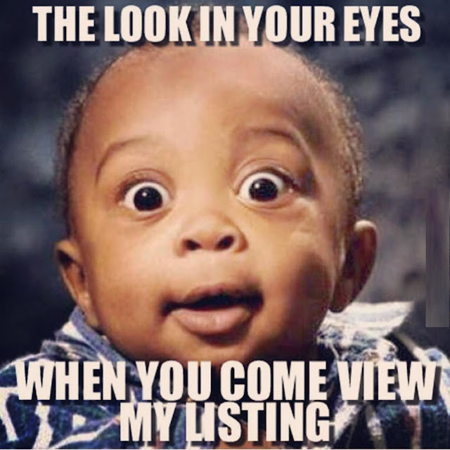 Funny Real Estate Memes - The Look In Your Eyes