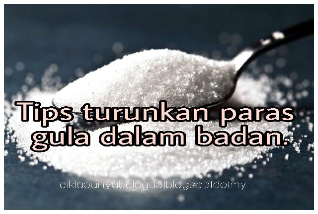 Tips turunkan paras gula dalam badan.