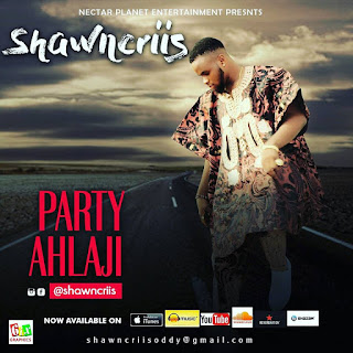 "[Music] Party Alhaji - Shawncriis ""Omo Ijebu"""
