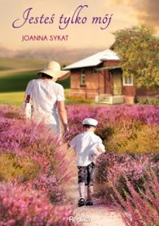 """""""Jesteś tylko mój"""" Joanna Sykat"""