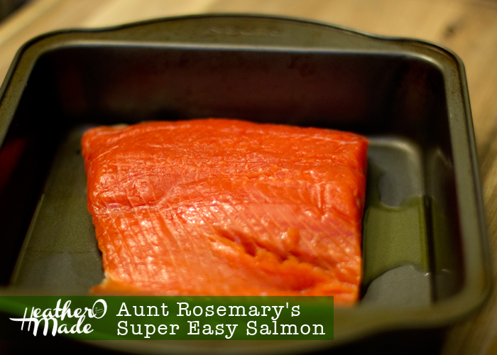 Aunt Rosemary's Super Easy Salmon. three ingredients. recipe. cooking method.