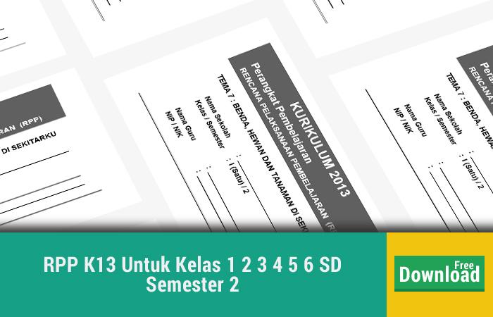 RPP K13 Untuk Kelas 1 2 3 4 5 6 SD Semester 2