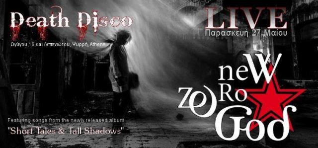 NEW ZERO GOD: Παρασκευή 27 Μαΐου @ Death Disco