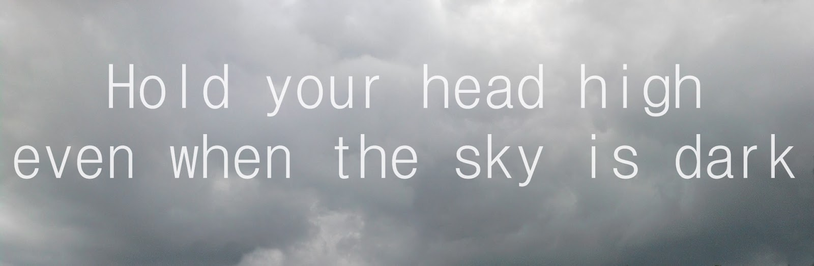 hold your head high