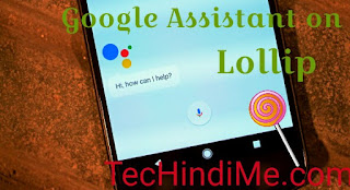 How to use Google Assistent in android Lollipop in hindi