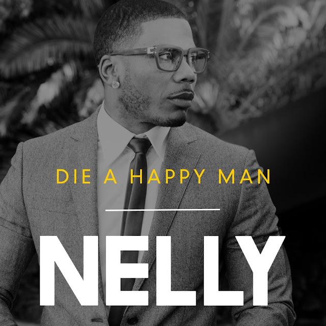 "Nelly lança a musica ""Die a Happy Man"""